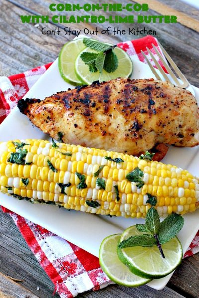 Corn-on-the-Cob with Cilantro-Lime Butter | Can't Stay Out of the Kitchen | this terrific #corn recipe is spread with a delicious #cilantro lime butter & then baked in the oven. It's an easy & tasty way to serve corn-on-the cob for #July4th #LaborDay or other summer barbecues. #glutenfree