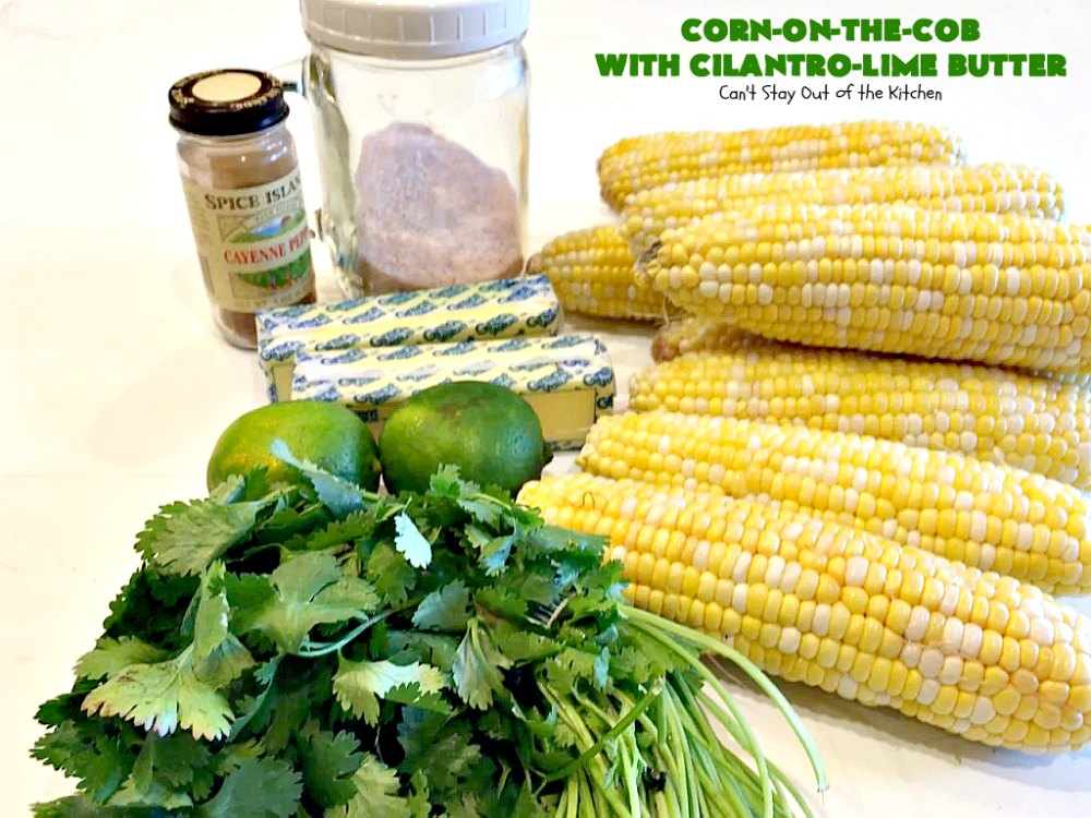 Corn-on-the-Cob with Cilantro-Lime Butter | Can't Stay Out of the ...