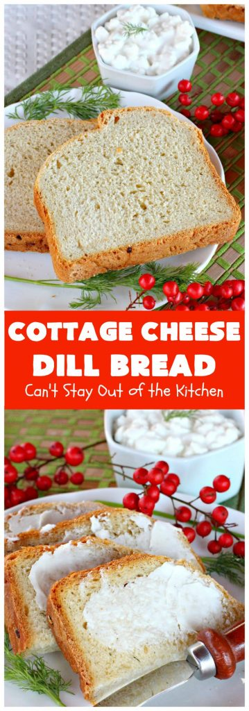 Cottage Cheese Dill Bread | Can't Stay Out of the Kitchen | this delicious cheesy #HomemadeBread is so easy since it's made in the #Breadmaker. It includes #dill, onion & #CottageCheese. It's savory enough for a dinner #bread, but we like to serve it for #Breakfast too! #CottageCheeseDillBread