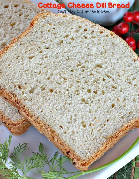 Cottage Cheese Dill Bread | Can't Stay Out of the Kitchen | this tasty #breadmaker #bread uses #dillweed #cottagecheese and dehydrated #onions for wonderful, savory flavor. Quick and easy.