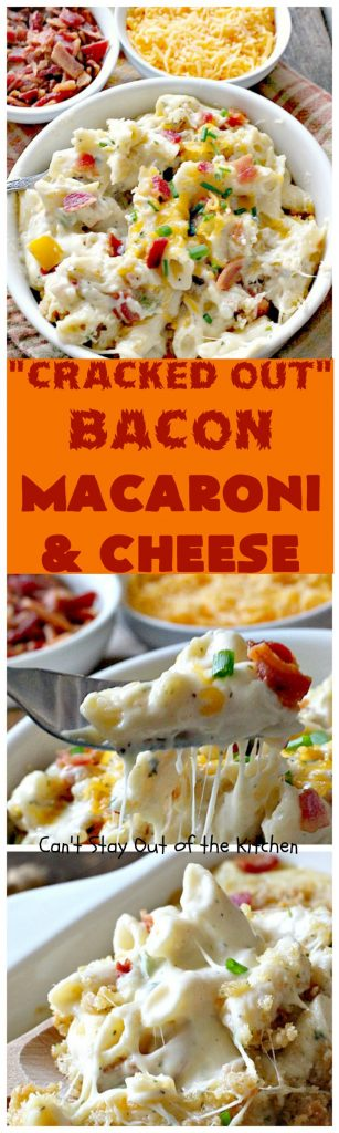 Cracked Out Bacon Macaroni and Cheese | Can't Stay Out of the Kitchen