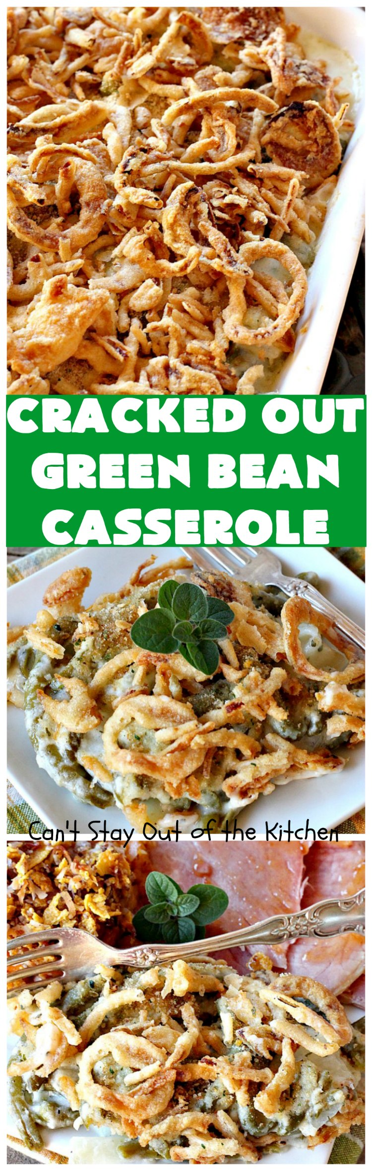Cracked Out Green Bean Casserole | Can't Stay Out of the Kitchen