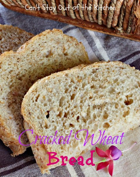 Cracked Wheat Bread | Can't Stay Out of the Kitchen