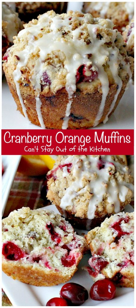 Cranberry Orange Muffins | Can't Stay Out of the Kitchen