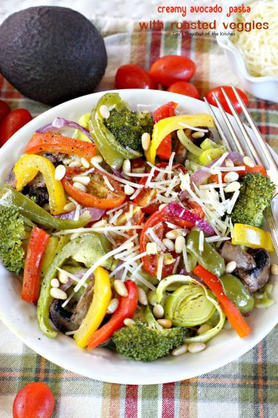 Creamy Avocado Pasta with Roasted Veggies | Can't Stay Out of the Kitchen | fabulous #MeatlessMonday recipe with a creamy #avocado sauce, #glutenfree #pasta, lots of fresh roasted #veggies, pine nuts & #parmesan cheese.