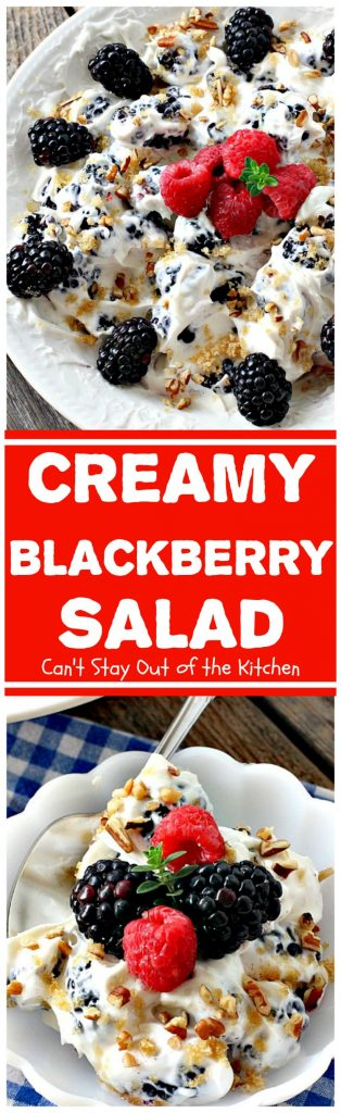 Creamy Blackberry Salad | Can't Stay Out of the Kitchen