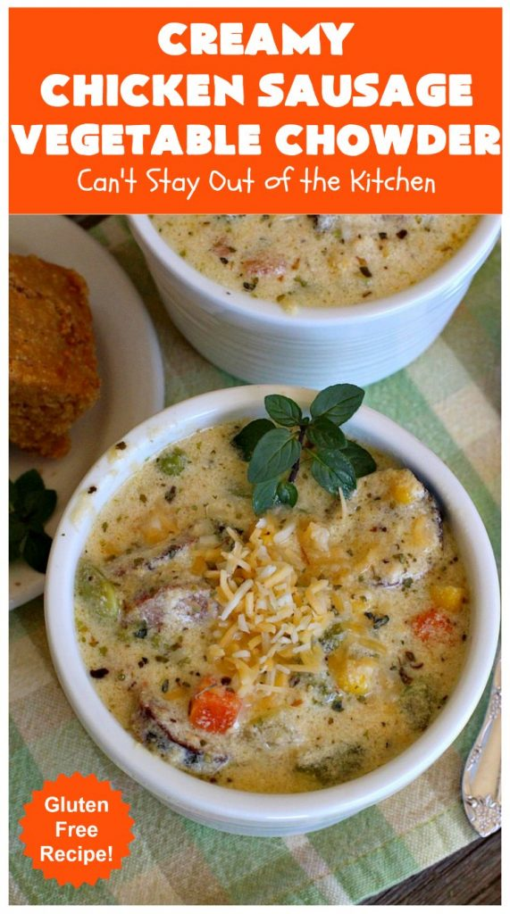 Creamy Chicken Sausage Vegetable Chowder | Can't Stay Out of the Kitchen | this delicious #chowder is made with #ChickenSausage instead of pork. It's rich, creamy, chocked full of veggies and totally satisfying as a main dish meal. #corn #asparagus #chicken #soup #CreamyChickenSausageVegetableChowder #GlutenFree