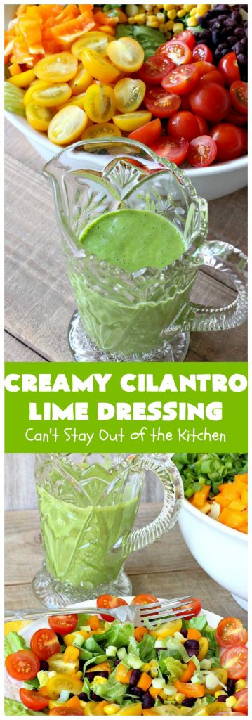 Creamy Cilantro Lime Dressing | Can't Stay Out of the Kitchen | this fantastic #SaladDressing uses #GreekYogurt, #Cilantro & a little honey. It's a terrific dressing to put over any #TexMex style #salad. #Healthy #CleanEating #GlutenFree #CreamyCilantroLimeDressing