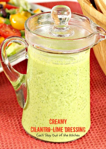 Creamy Cilantro-Lime Dressing | Can't Stay Out of the Kitchen | wonderful #saladdressing with #honey #Greekyogurt and #Cilantro. #glutenfree