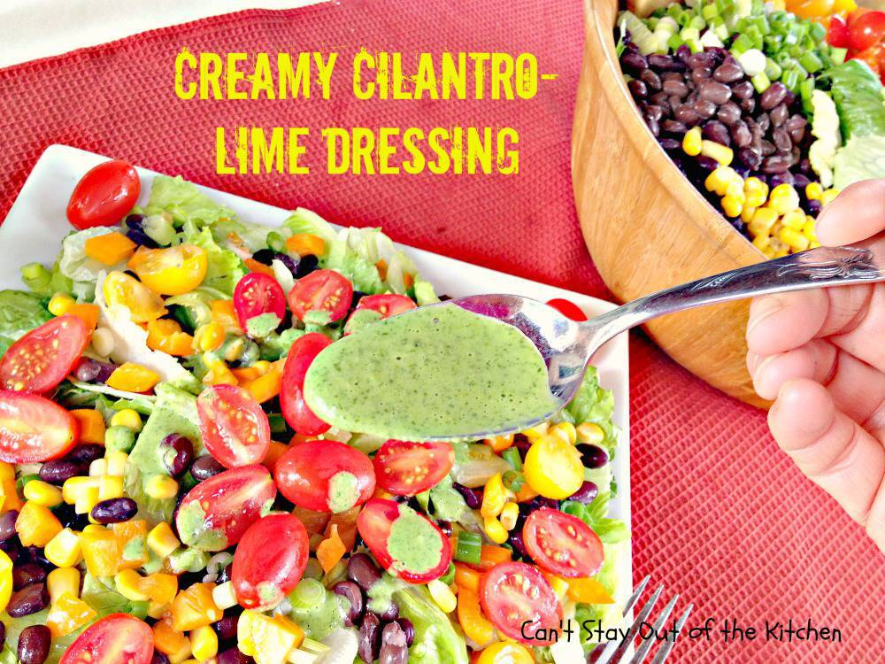 Creamy Cilantro-Lime Dressing - Can't Stay Out of the Kitchen