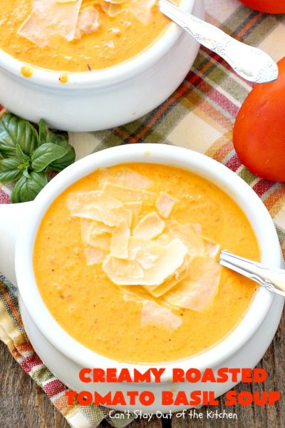 Creamy Roasted Tomato Basil Soup | Can't Stay Out of the Kitchen | dynamite #soup starts with roasted #tomatoes & veggies. This wonderful comfort food is perfect for cool, fall nights. #glutenfree #parmesancheese