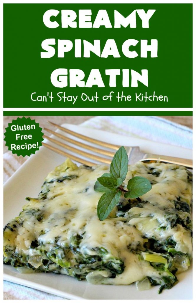 Creamy Spinach Gratin | Can't Stay Out of the Kitchen | Fantastic & mouthwatering #Spinach #casserole with #Parmesan & #GruyereCheese. My favorite #SpinachSideDish for company or #holiday meals. #GlutenFree #CreamySpinachGratin
