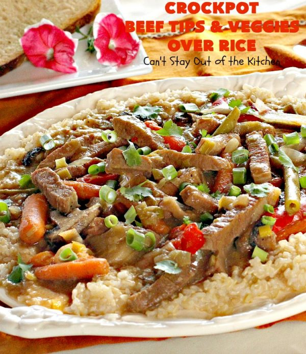 Crockpot Beef Tips and Veggies Over Rice | Can't Stay Out of the Kitchen | this sensational #beef entree takes 10 minutes prep. work & then cooked in the #crockpot. It's really easy, but also healthy since it uses NO canned soups or gravy mix. #glutenfree #carrots #greenbeans #beeftips