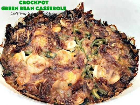 Crockpot Green Bean Casserole | Can't Stay Out of the Kitchen | this fantastic #greenbean #casserole is NOT the traditional #recipe. This one is SO much better! It uses #cheddarcheese #waterchestnuts & cream of celery soup along with #FrenchFriedOnions. The flavors are marvelous. Perfect for #holidays like #Thanksgiving or #Christmas.
