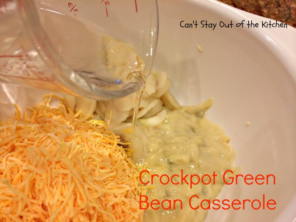 Crockpot Green Bean Casserole - Can't Stay Out of the Kitchen