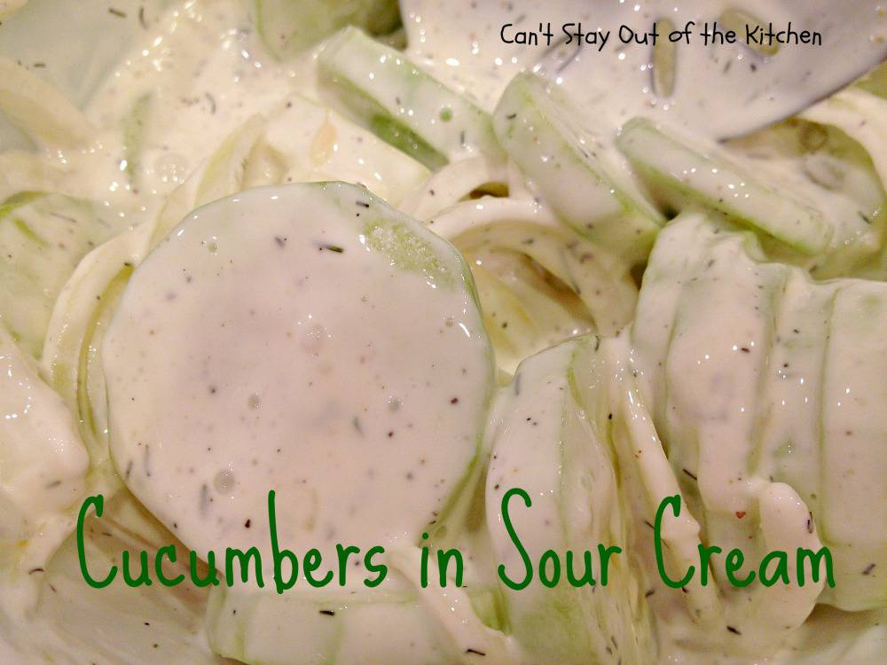 Cucumbers in Sour Cream - Can't Stay Out of the Kitchen