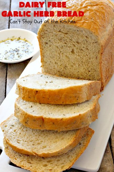 Dairy Free Garlic Herb Bread | Can't Stay Out of the Kitchen | this fabulous homemade #bread takes only 5 minutes to prepare since it's made in the #breadmaker. It's terrific as a dinner bread served with dipping oil & herbs. #Easter #MothersDay #FathersDay #holiday