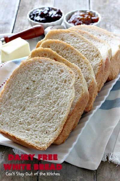 Dairy Free White Bread | Can't Stay Out of the Kitchen | This delicious homemade #bread is so quick & easy since it's made in the #breadmaker! This #dairyfree version is great for family members with lactose intolerance. Great for family or company dinners.