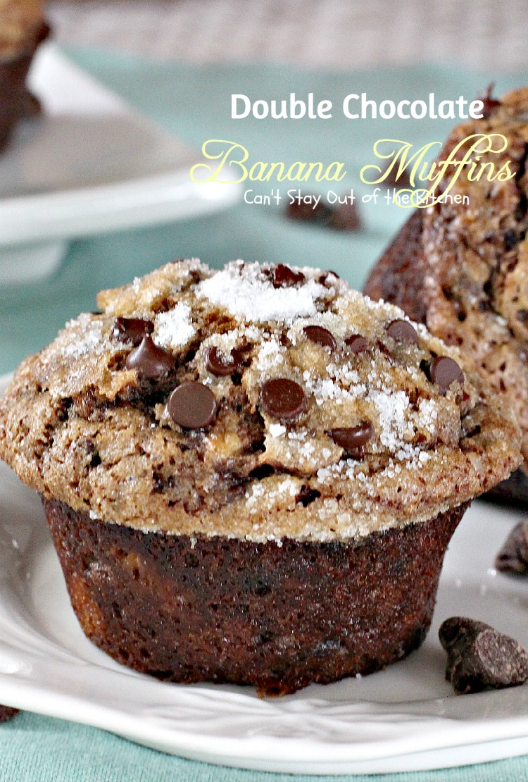 Double Chocolate Banana Muffins - Can't Stay Out of the Kitchen