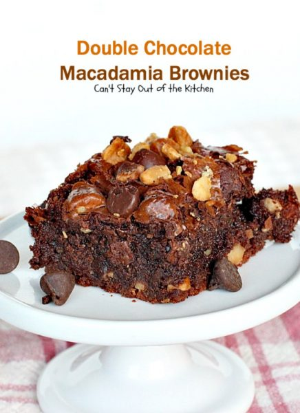 Double Chocolate Macadamia Brownies | Can't Stay Out of the Kitchen | these fabulous #brownies use 2 bags of #chocolate chips. One is melted & the other is added into the batter & on top with #macadamianuts. Amazing #dessert. #chocolate