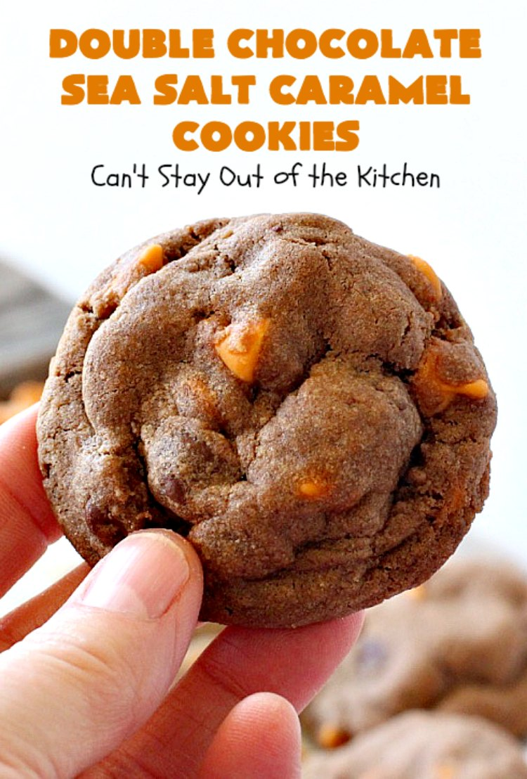 Double Chocolate Sea Salt Caramel Cookies - Can't Stay Out ...