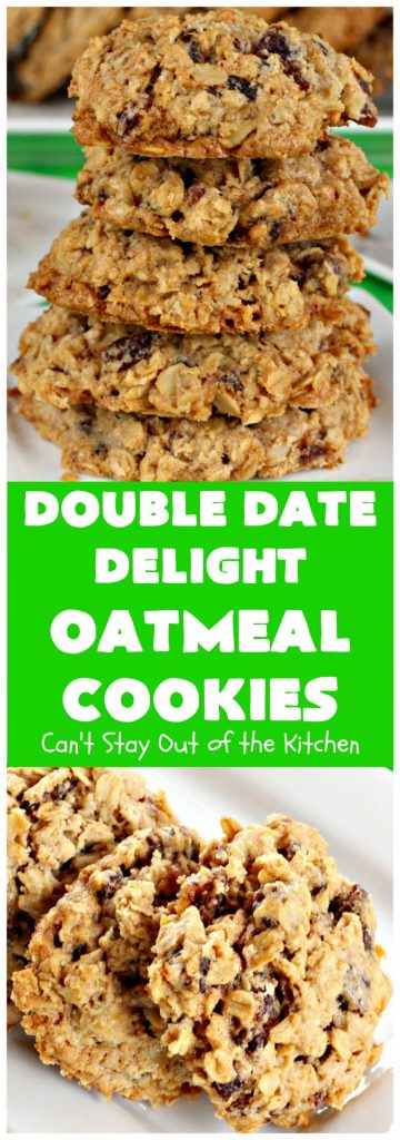 Double Date Delight Oatmeal Cookies | Can't Stay Out of the Kitchen