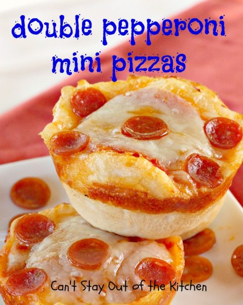 Double Pepperoni Mini Pizzas | Can't Stay Out of the Kitchen