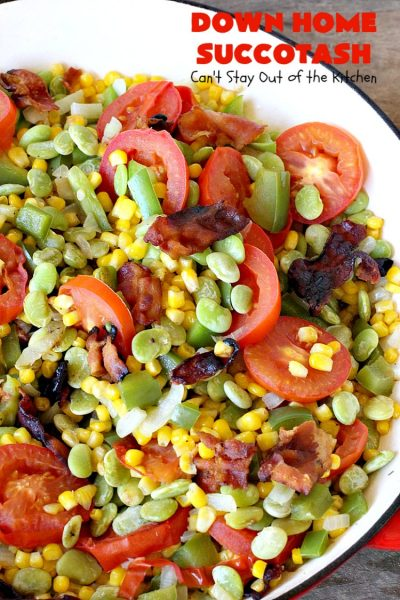 Down Home Succotash | Can't Stay Out of the Kitchen | this is my favorite way to enjoy #succotash. This easy #recipe includes #bacon & Roma #tomatoes along with the #corn & #limabeans. It's a terrific #sidedish for company or family dinners. #glutenfree