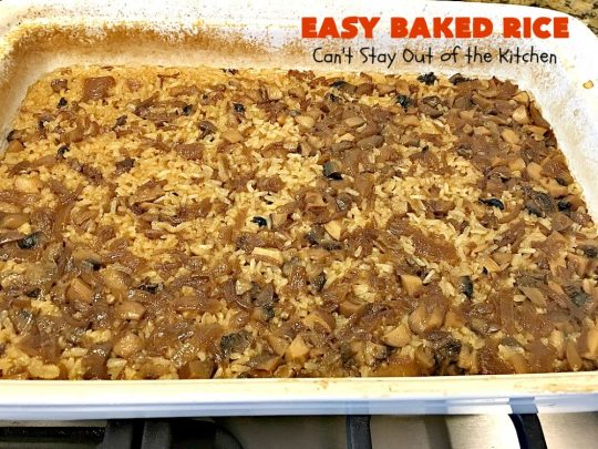 Easy Baked Rice | Can't Stay Out of the Kitchen | this delectable #rice uses only 6 ingredients! It's so easy - it's a dump and bake #recipe. This is a great #sidedish for #holidays like #MothersDay or #FathersDay. #casserole #parmesan #mushrooms