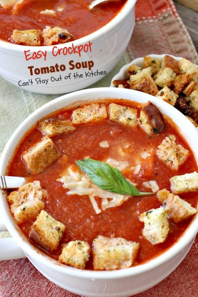 Easy Crockpot Tomato Soup | Can't Stay Out of the Kitchen | this delicious homemade #tomato #soup is amazing comfort food. It's so easy since it's made in the #slowcooker. #glutenfree & #vegan if you eliminate the #parmesancheese as a garnish.