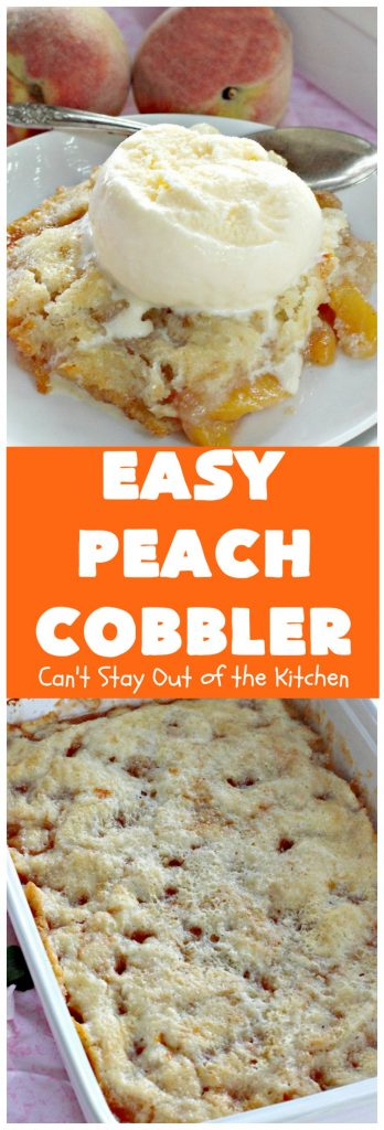 Easy Peach Cobbler | Can't Stay Out of the Kitchen | fantastic #peachcobbler recipe that's perfect for a #summer #dessert. #peaches