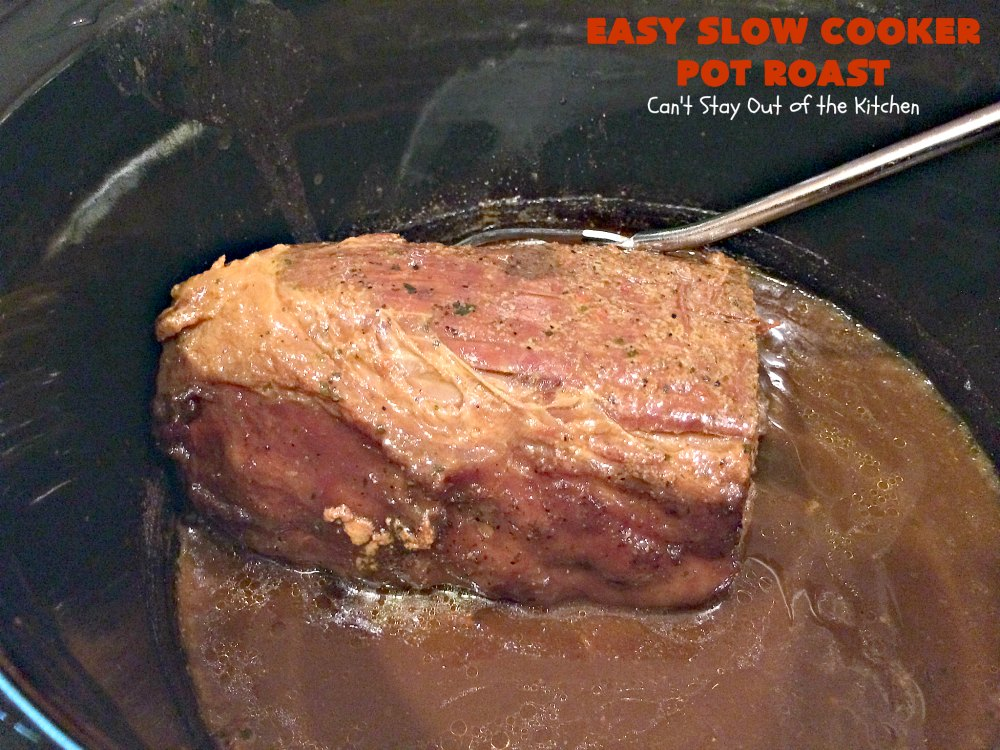 Easy Slow Cooker Pot Roast Can T Stay Out Of The Kitchen