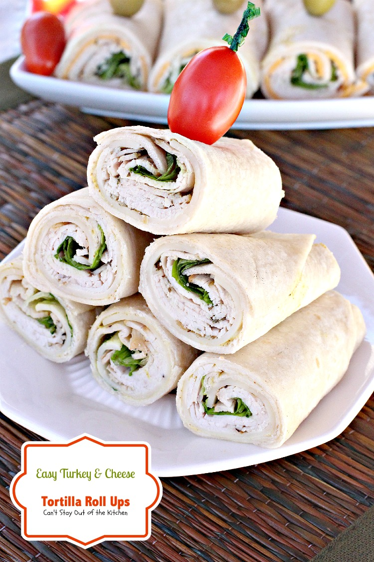Easy Turkey And Cheese Tortilla Roll Ups Can T Stay Out