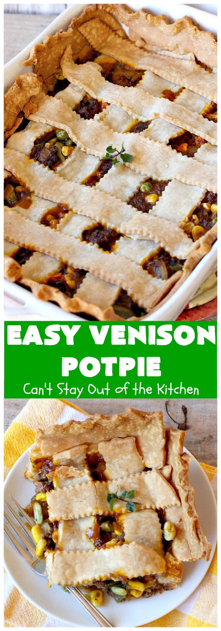 Easy Venison Potpie | Can't Stay Out of the Kitchen | this easy #Potpie #recipe will knock your socks off! If you have family members that hunt, this is a fantastic way to use up ground or chunk #venison. #DeerMeat #EasyVenisonPotPie
