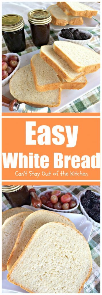 Easy White Bread | Can't Stay Out of the Kitchen
