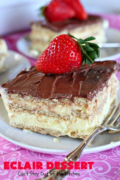 Eclair Dessert | Can't Stay Out of the Kitchen | incredibly easy 5-ingredient #dessert. This one tastes like eating #chocolate #Eclairs but is so much easier to make. This delectable dessert can be made in about 10 minutes! Perfect for #holidays like #Valentine'sDay & #Easter.