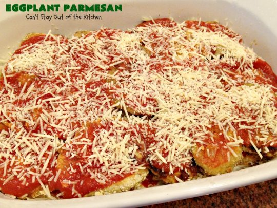 Eggplant Parmesan | Can't Stay Out of the Kitchen | this is my favorite #recipe for #EggplantParmesan. It's absolutely scrumptious & terrific for a side dish or as a main dish for #MeatlessMondays. It's gooey & cheesy from #Parmesan & #MozzarellaCheese. #Italian #ItalianMainDish #eggplant #BestEggplantParmesan