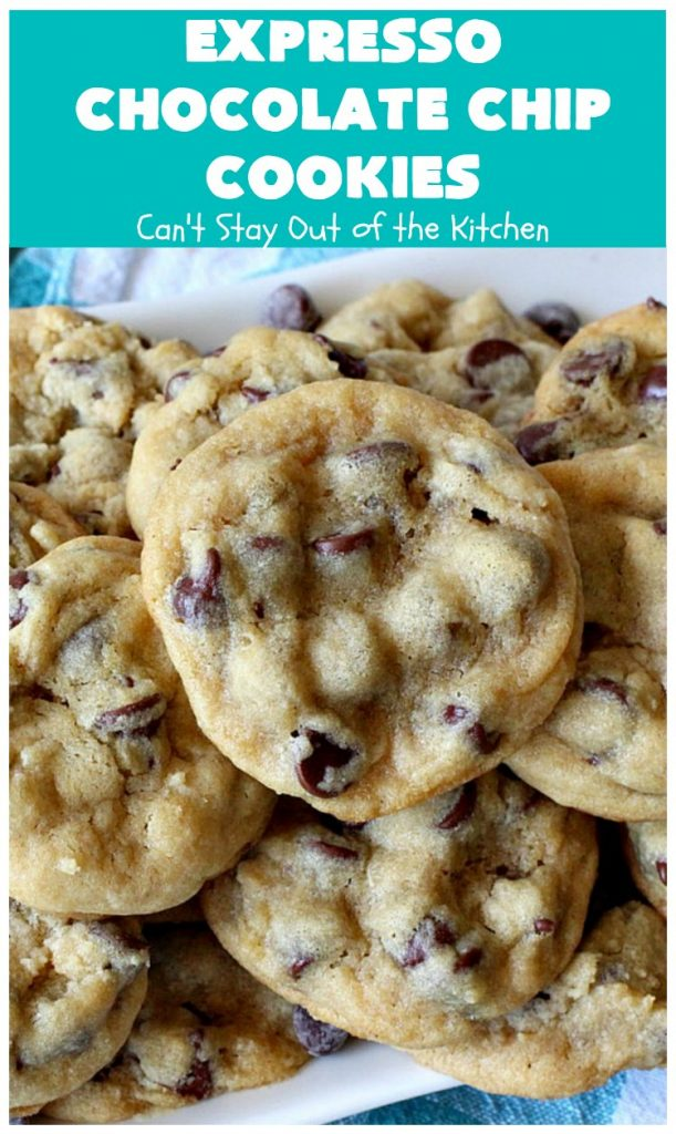 Expresso Chocolate Chip Cookies | Can't Stay Out of the Kitchen | these heavenly #cookies use #Expresso #ChocolateChips! They are rich, decadent & divine. Every bite will have your mouth watering. #chocolate #ChocolateDessert #holiday #tailgating #HolidayDessert #ChristmasCookieExchange #coffee #ExpressoChocolateChipCookies