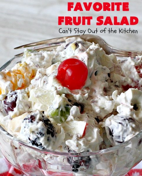 Favorite Fruit Salad | Can't Stay Out of the Kitchen | This creamy, fluffy #salad is the BEST! It's terrific for #MothersDay or #FathersDay or other summer #holiday potlucks or parties. #glutenfree #cherries #blackberries #kiwi