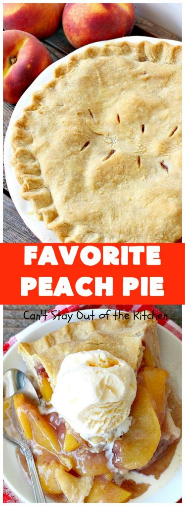 Favorite Peach Pie | Can't Stay Out of the Kitchen