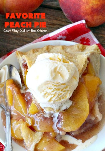 Favorite Peach Pie | Can't Stay Out of the Kitchen | this amazing #peachpie is filled with fresh #peaches & #cinnamon. Provides step-by-step directions for making homemade #piecrust. Terrific summer #dessert