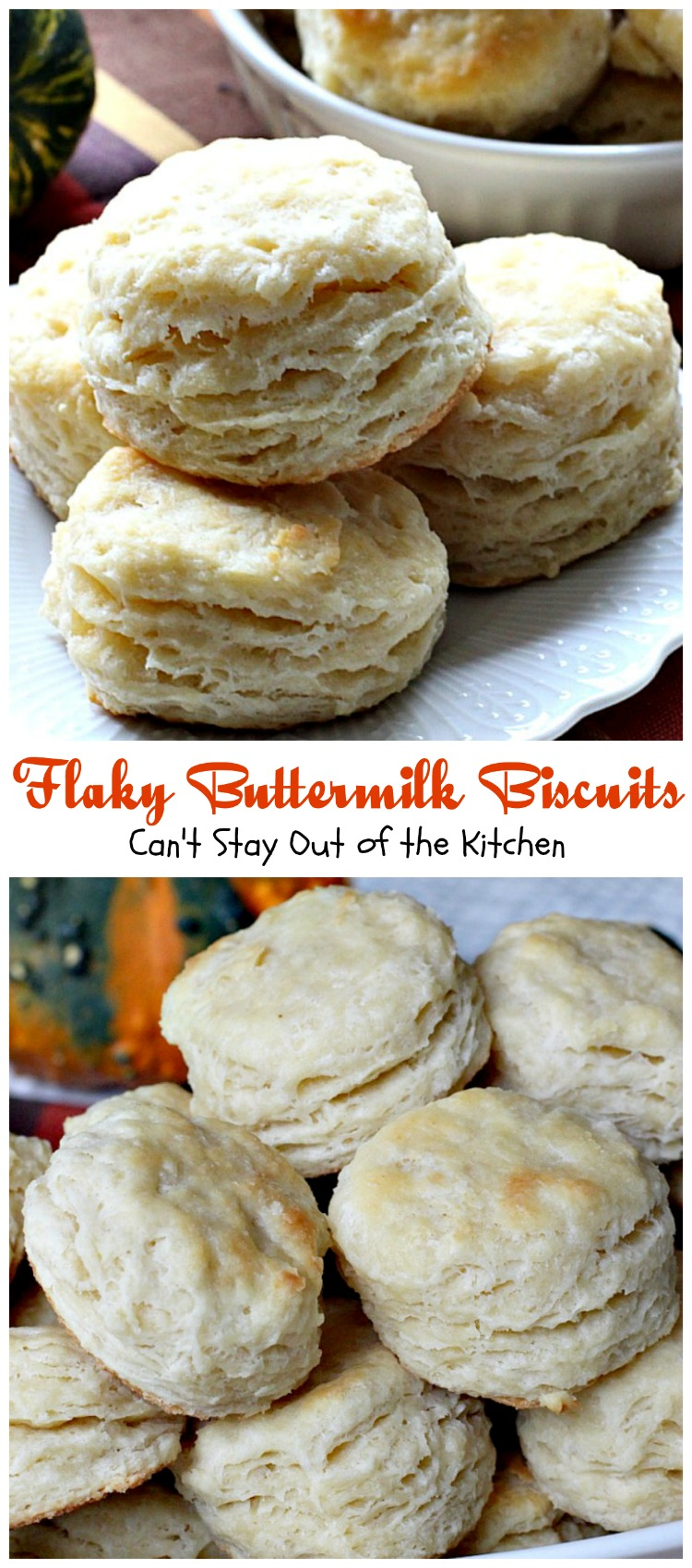 Flaky Buttermilk Biscuits| Can't Stay Out of the Kitchen | these ...