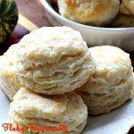 Flaky Buttermilk Biscuits | Can't Stay Out of the Kitchen