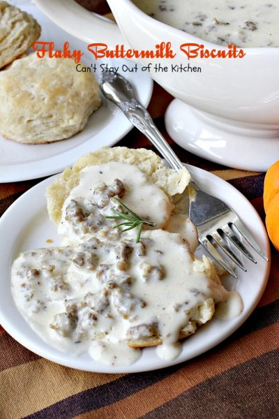 Flaky Buttermilk Biscuits| Can't Stay Out of the Kitchen | these wonderfully flaky #biscuits are great served with #sausagegravy for a #holiday #breakfast or for dinner.