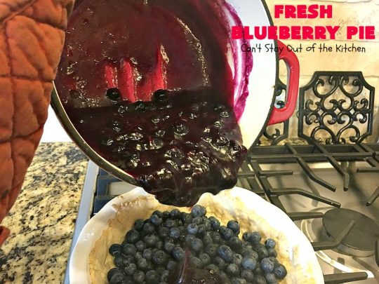 Fresh Blueberry Pie | Can't Stay Out of the Kitchen | this amazing #blueberrypie #recipe can be made in about 15-20 minutes! It's terrific for company or #holidays like #FathersDay or #FourthofJuly. Our company raved over this delicious #pie. #dessert