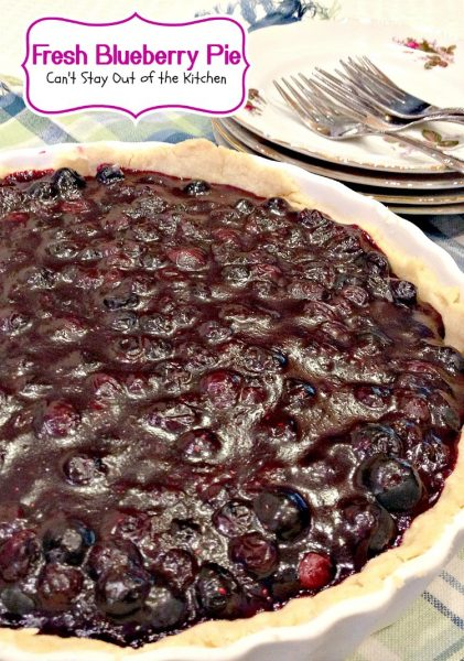 Fresh Blueberry Pie | Can't Stay Out of the Kitchen