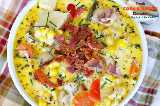Fresh Corn and Bacon Chowder | Can't Stay Out of the Kitchen | delicious #soup is a great way to use fresh #corn-on-the-cob. It's filled with #veggies, #bacon & herbs & so delicious you'll keep coming back for more! #glutenfree