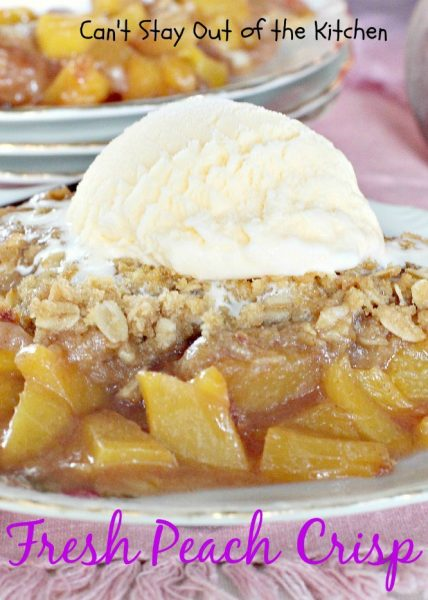 Fresh Peach Crisp | Can't Stay Out of the Kitchen