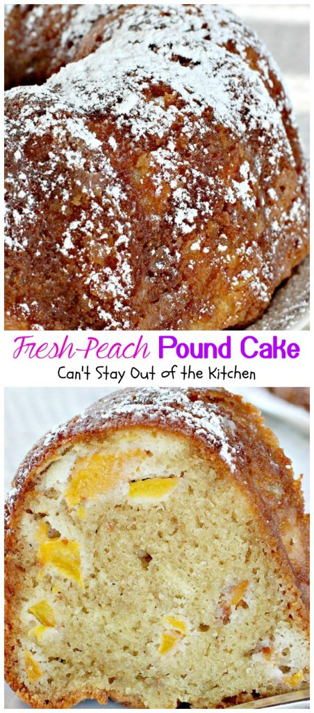 Fresh Peach Pound Cake | Can't Stay Out of the Kitchen | this luscious #poundcake is filled with #peaches and #almondextract and it's super moist because of sour cream. #dessert #cake