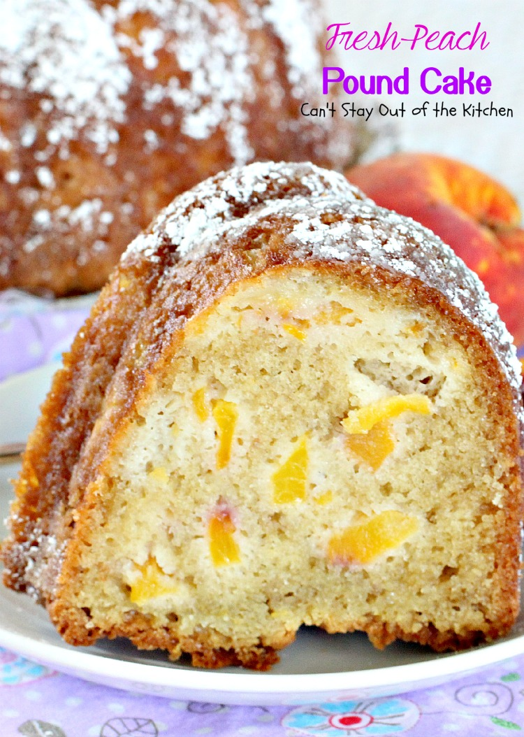 peach pound cake fresh pound cake can t stay out of the kitchen 6405